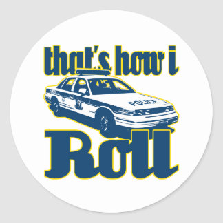 Thats How I Roll Police Classic Round Sticker