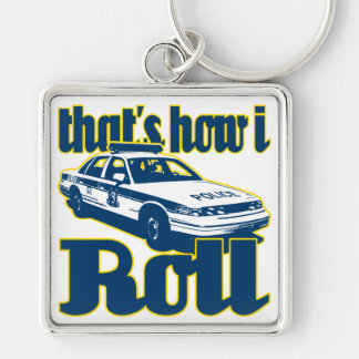 Thats How I Roll Police Keychain