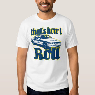Thats How I Roll Police T Shirt