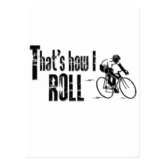 That's How I Roll Postcard