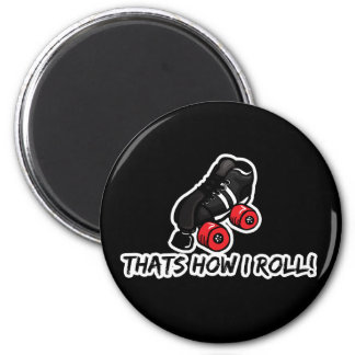Thats how I roll quadskate edition 2 Inch Round Magnet