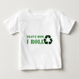 That's How I Roll Recycle Design Baby T-Shirt