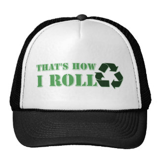 That's How I Roll Recycle Design Trucker Hat