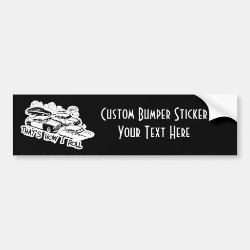 THAT'S HOW I ROLL - Retro Traffic Jam B&W Car Bumper Sticker