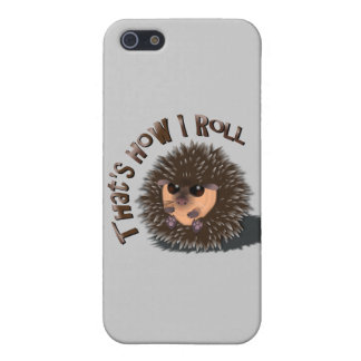 """""""That's How I Roll"""" rolled-up hedgehog iPhone case"""