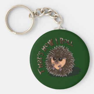 """That's How I Roll"" rolled-up hedgehog Keychain"
