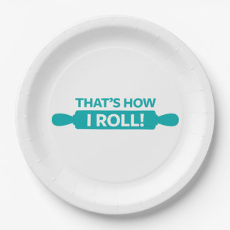 That's How I Roll 9 Inch Paper Plate
