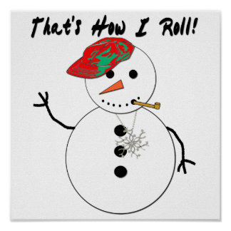 That's How I Roll Snowman Poster