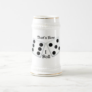 That's How I Roll Stein 18 Oz Beer Stein