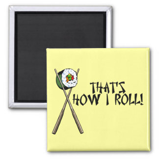 That's How I Roll Sushi Magnet