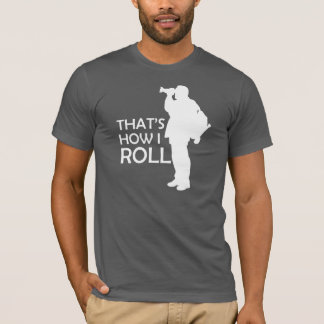 That's How I Roll Take Photo T-Shirt