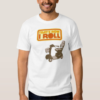 Thats How I roll Tee Shirt
