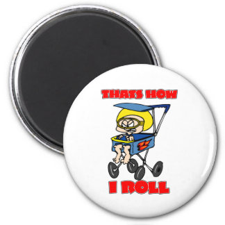That's How I Roll. Toddler in a Stroller 2 Inch Round Magnet