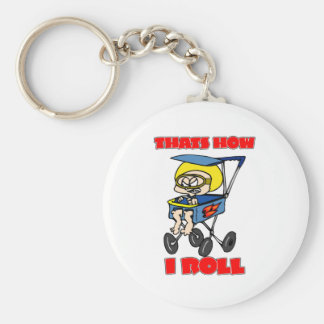 That's How I Roll. Toddler in a Stroller Basic Round Button Keychain