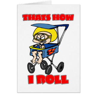 That's How I Roll. Toddler in a Stroller Card