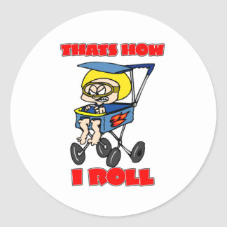 That's How I Roll. Toddler in a Stroller Classic Round Sticker