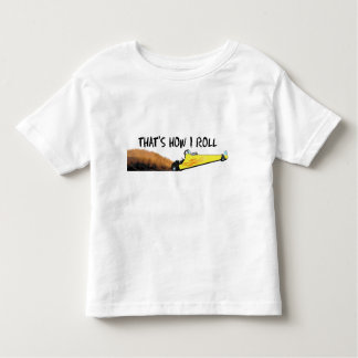 Thats How I Roll Toddler T-shirt