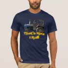 That's How I Roll Tractor Shirt