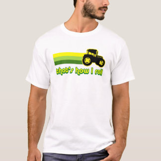 That's How I Roll Tractor T-Shirt