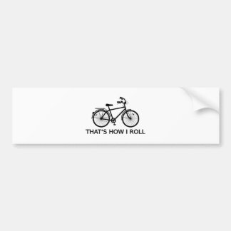 That's how I roll, word art, text design bicycle Bumper Sticker