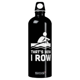 Thats How I Row Aluminum Water Bottle