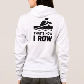 Thats How I Row Hoodie
