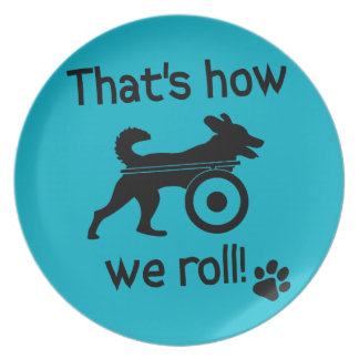 That's How We Roll Handicapped Dog Melamine Plate