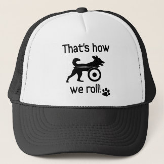 That's How We Roll Handicapped Dog Trucker Hat