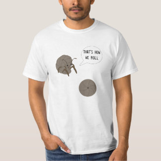 That's How We Roll: Roly Poly T-Shirt