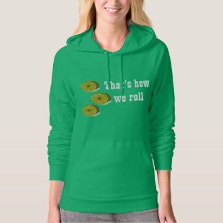 That's How We Roll - Three Round Hay Bales Hoodie