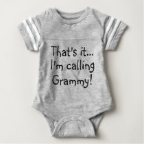 That's It.. I'm Calling Grammy! Baby Romper Custom