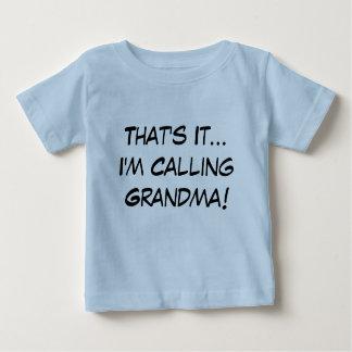That's It, I'm Calling Grandma! Tee Shirt