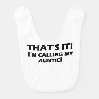 That's It! I'm Calling My Auntie Baby Bib