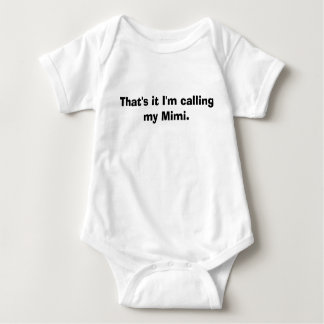 That's it I'm calling my Mimi. Infant Creeper
