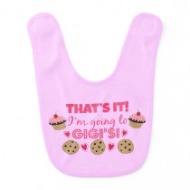 That's it! I'm going to GiGi's! Baby Girl Bib
