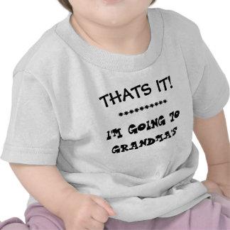 THATS IT!   I'M GOING TO GRANDMAS TEE SHIRT