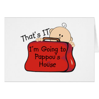 That's it Pappou Greeting Cards