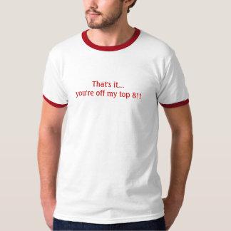 That's it... T-Shirt
