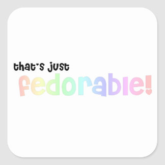 That's just fedorable! square sticker