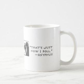 That's Just How I Roll --Sisyphus Classic White Coffee Mug