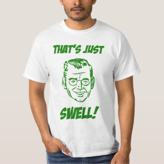That's Just Swell! T Shirt