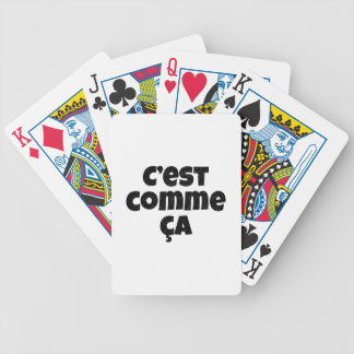 That's Just the Way it is - C'est Comme Ca French Bicycle Playing Cards