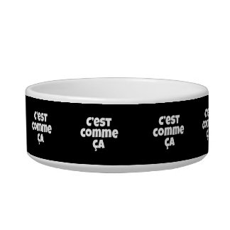 That's Just the Way it is - C'est Comme Ca French Bowl
