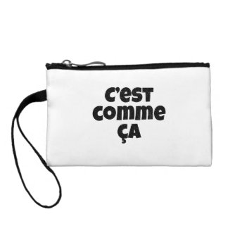That's Just the Way it is - C'est Comme Ca French Change Purse
