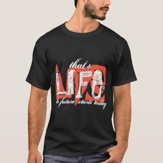 That's Life Future Starts Today Dark T-Shirt
