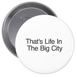 That's Life In The Big City Button
