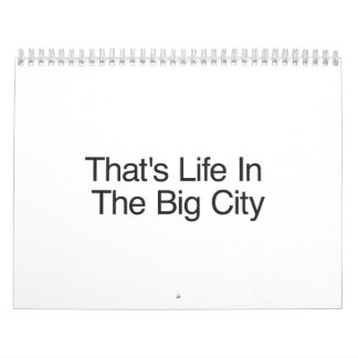 That's Life In The Big City Calendar