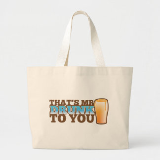 That's MR DRUNK to you! Large Tote Bag