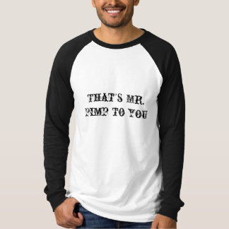 That's Mr. Pimp to you Shirt