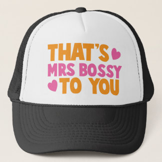 Thats MRS Bossy to you Trucker Hat